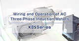 Wiring and Operation of KIIS Series 3-Phase Motors