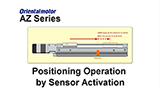 MEXE02 Support Software: AZ Series Positioning Operation by Sensor Activation
